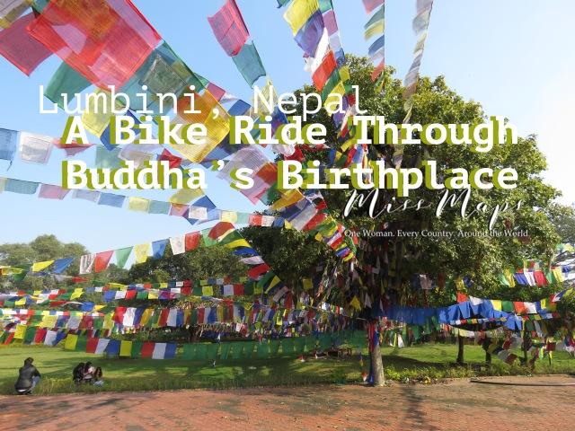 A Bike Ride Through Buddha's Birthplace - Lumbini Nepal - by Anika Mikkelson - Miss Maps - www.MissMaps.com