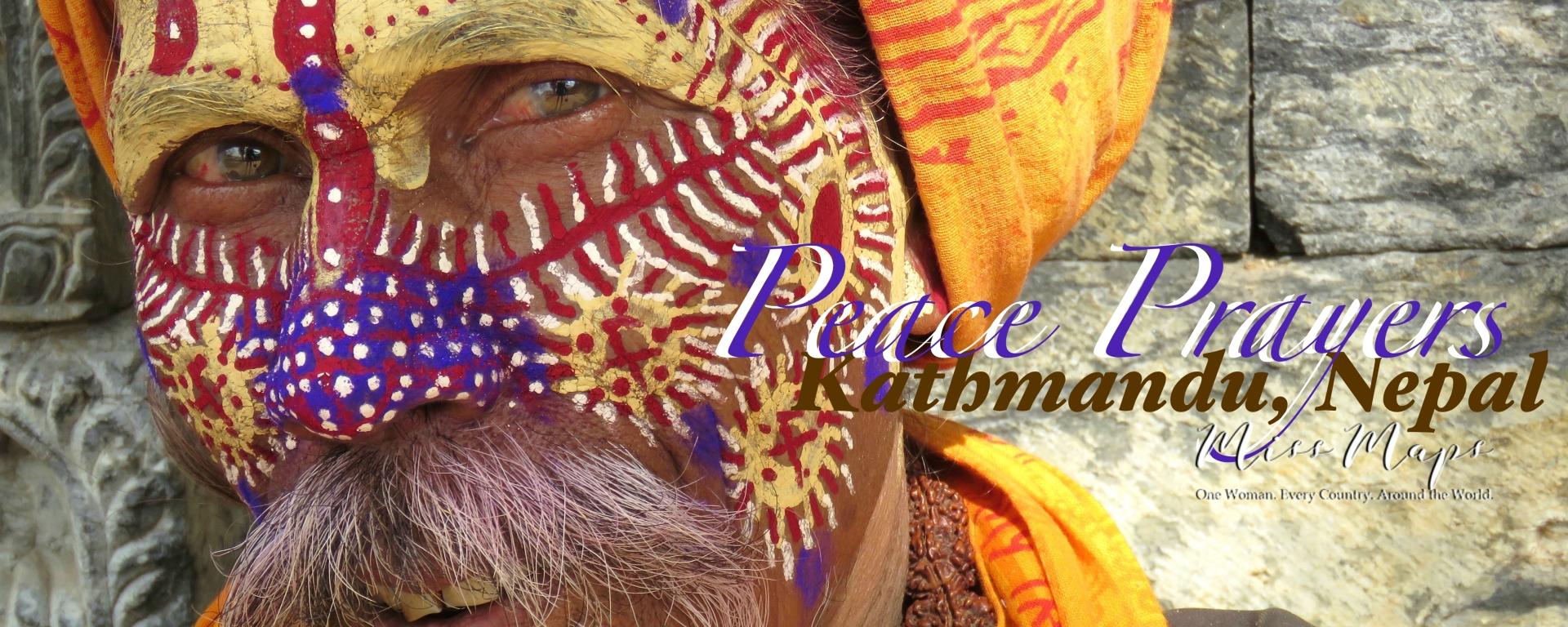 Peace Prayers - Kathmandu Nepal - by Anika Mikkelson - Miss Maps - www.MissMaps.com