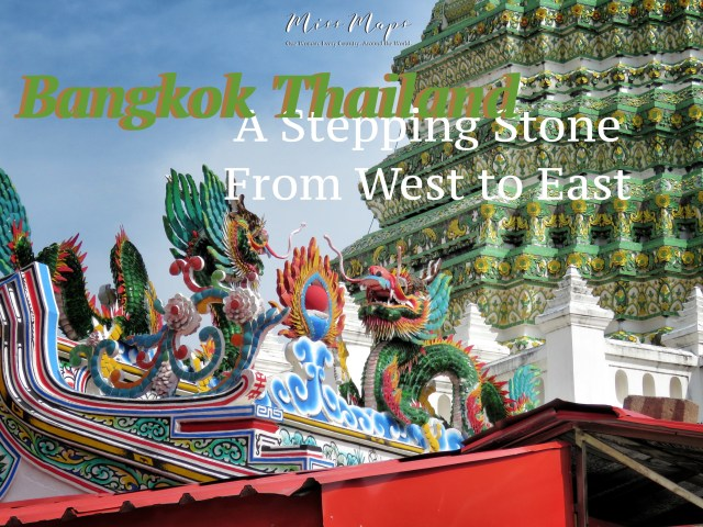 Bangkok Thailand - A Stepping Stone From West to East - by Anika Mikkelson - Miss Maps - www.MissMaps.com
