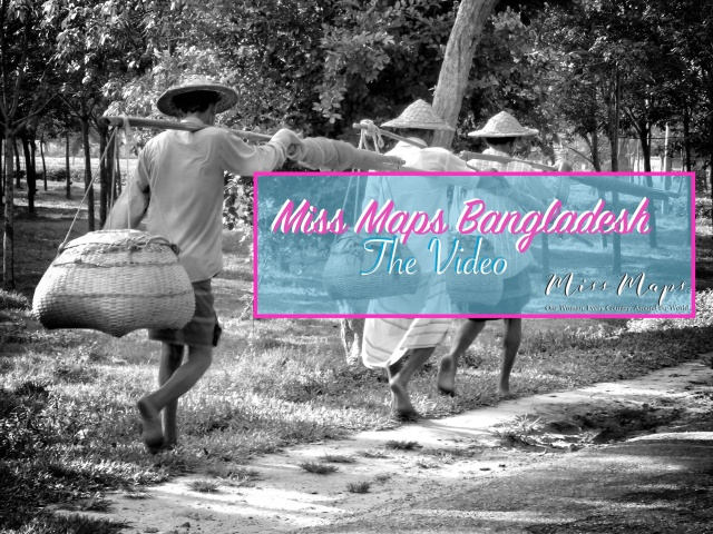 Miss Maps Bangladesh - The Video - by Anika Mikkelson - Miss Maps - www.MissMaps.com