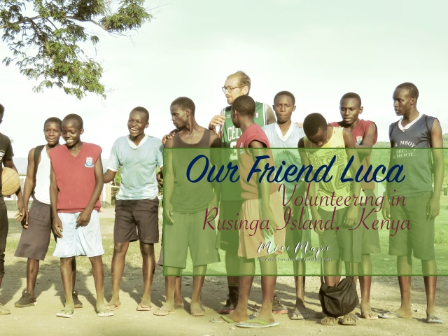 Our Friend Luca - Volunteering in Rusinga Island Kenya - by Anika Mikkelson - Miss Maps - www.MissMaps.com