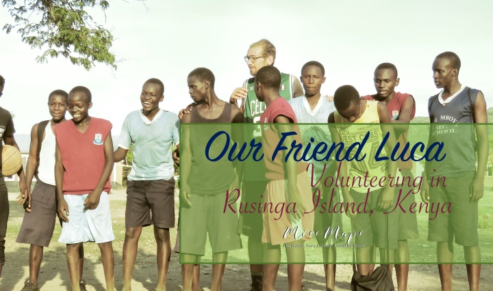 Our Friend Luca - Volunteering in Rusinga Island Kenya - by Anika Mikkelson - Miss Maps - www.MissMaps.com